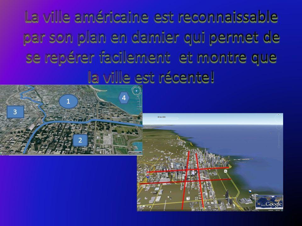La ville américaine est reconnaissable par son plan en damier qui permet de se repérer facilement et montre que la ville est récente!
