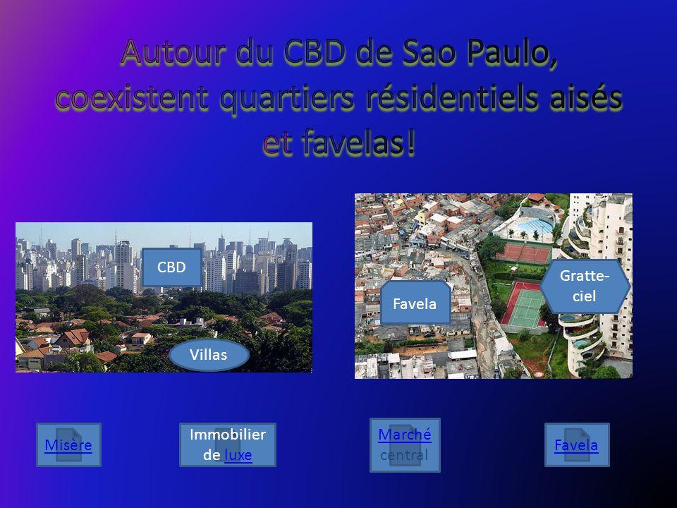 Autour du CBD de Sao Paulo, coexistent quartiers résidentiels aisés et favelas!