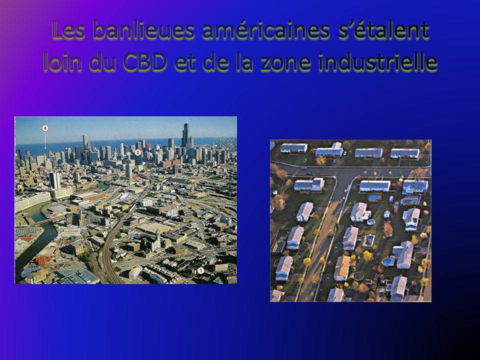 Les banlieues américaines s'étalent loin du CBD et de la zone industrielle