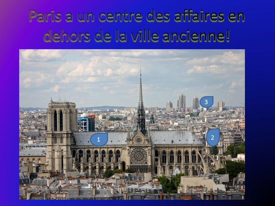 Paris a un centre des affaires en dehors de la ville ancienne!