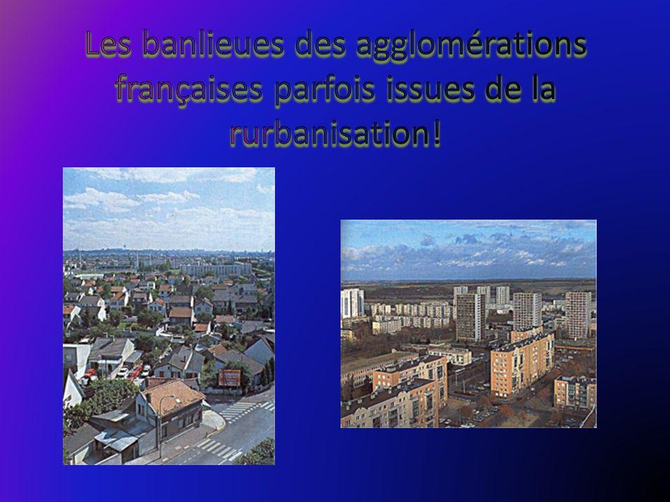 Les banlieues des agglomérations françaises parfois issues de la rurbanisation!
