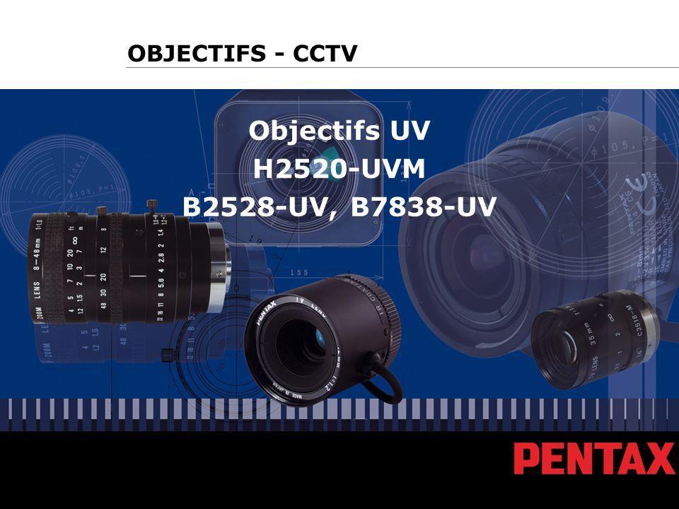 Objectifs UV H2520-UVM B2528-UV, B7838-UV