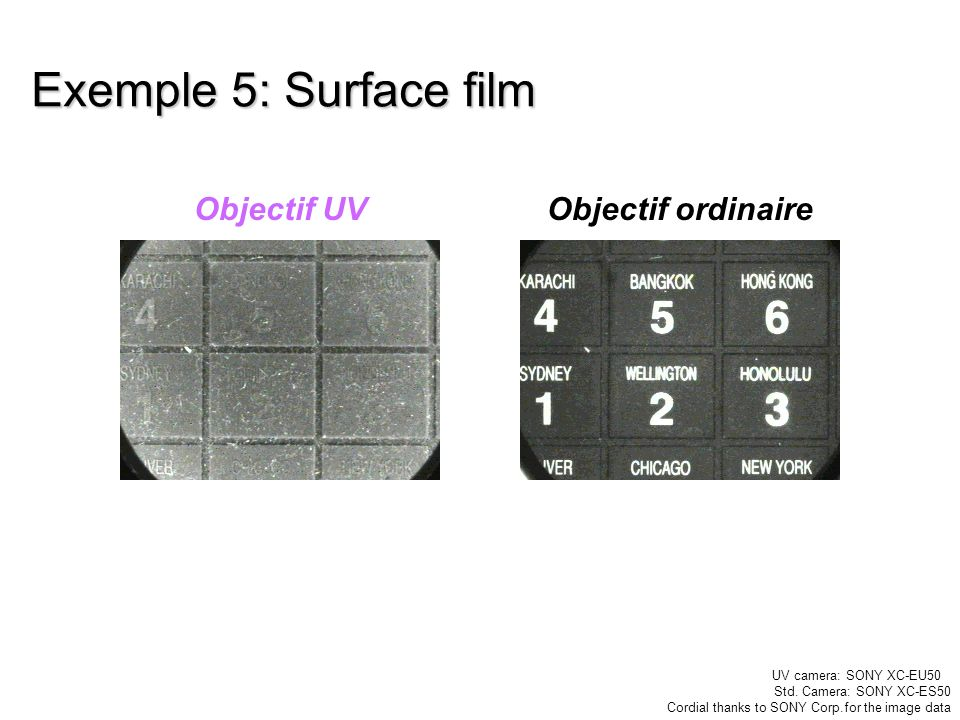 Exemple 5: Surface film Objectif UV Objectif ordinaire