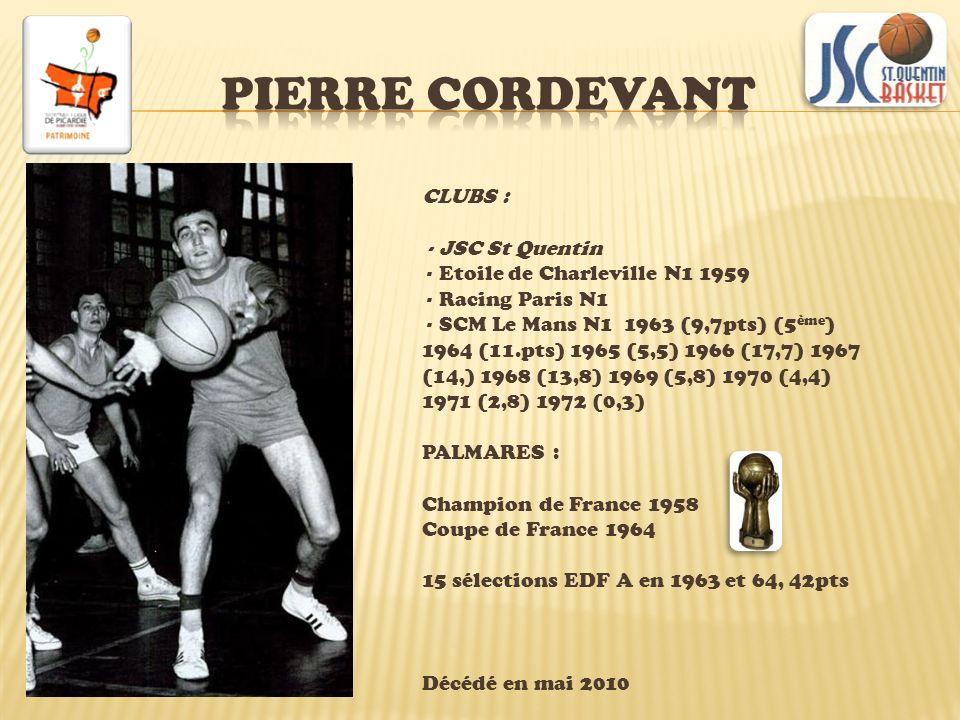 PIERRE CORDEVANT CLUBS : - JSC St Quentin
