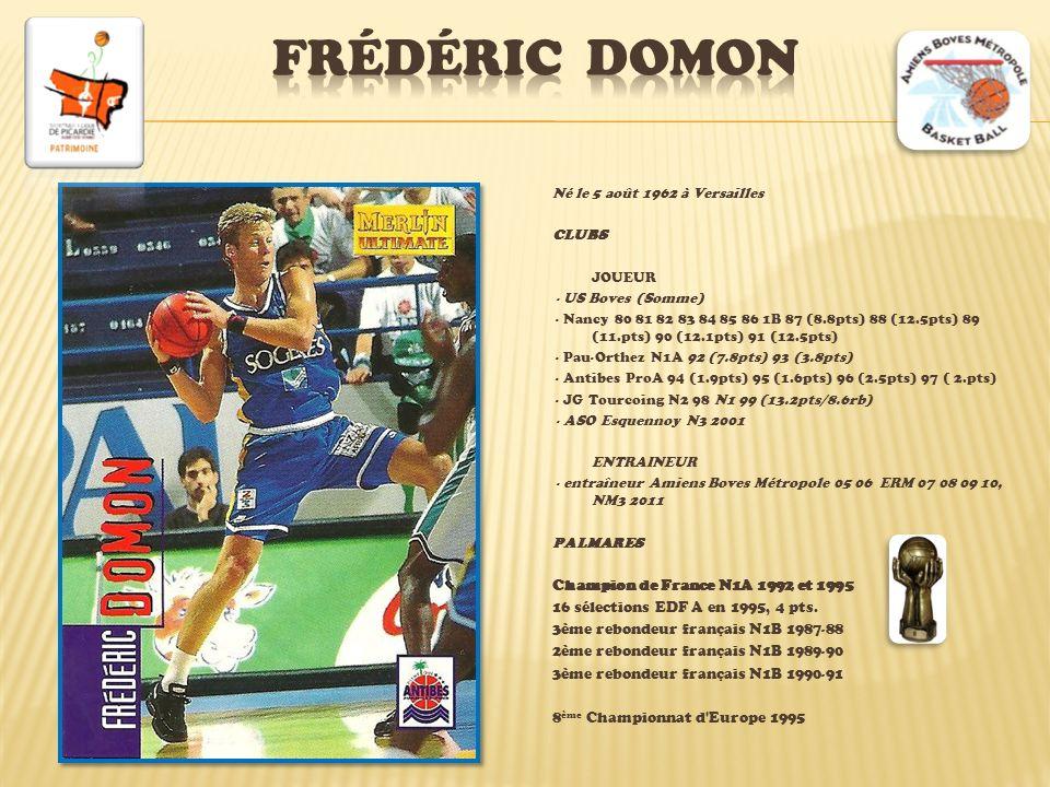 Frédéric DOMON Né le 5 août 1962 à Versailles CLUBS JOUEUR