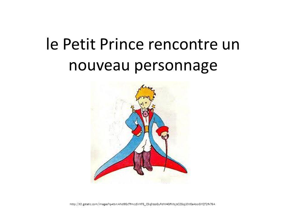 le Petit Prince rencontre un nouveau personnage