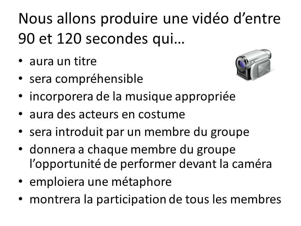 Nous allons produire une vidéo d'entre 90 et 120 secondes qui…