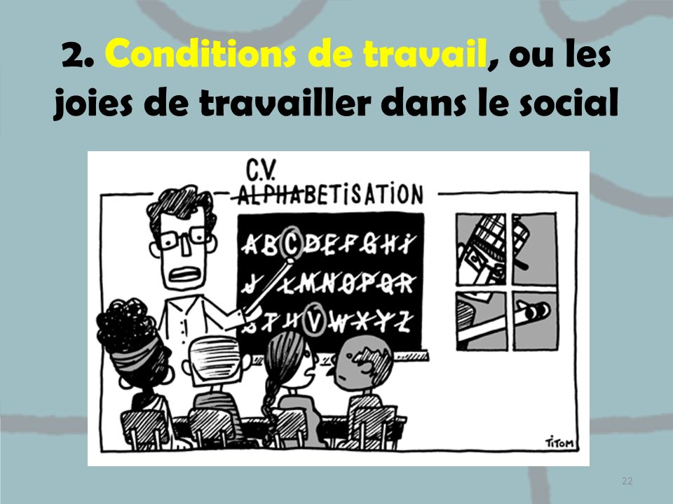 2. Conditions de travail, ou les joies de travailler dans le social