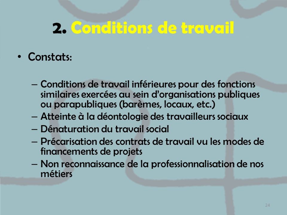 2. Conditions de travail Constats: