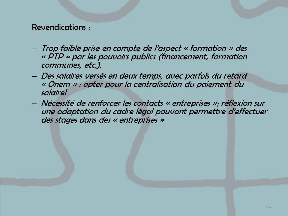 Revendications : Trop faible prise en compte de l'aspect « formation » des « PTP » par les pouvoirs publics (financement, formation communes, etc.).