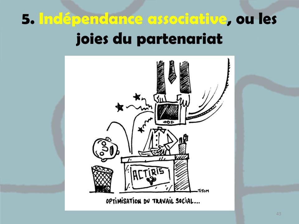 5. Indépendance associative, ou les joies du partenariat