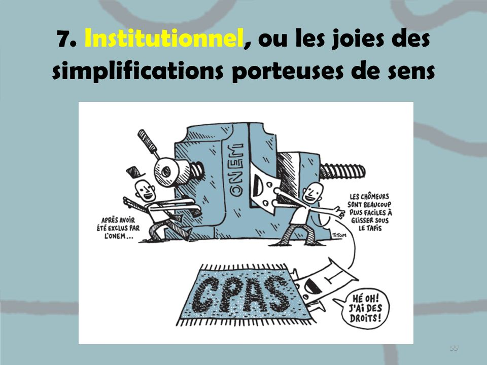 7. Institutionnel, ou les joies des simplifications porteuses de sens