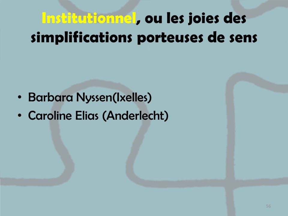 Institutionnel, ou les joies des simplifications porteuses de sens