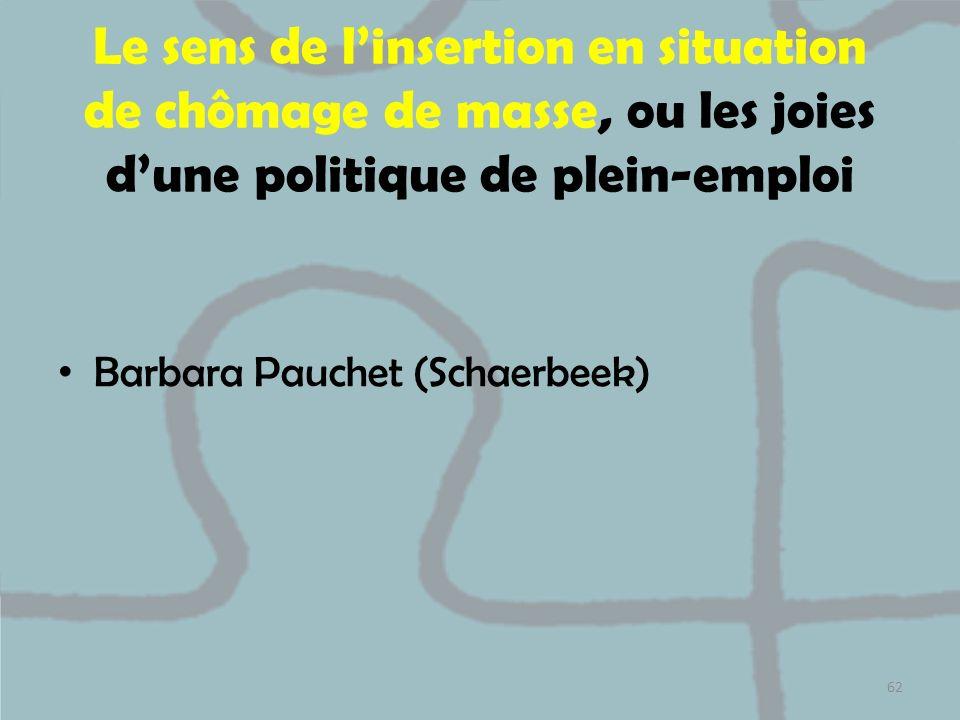 Le sens de l'insertion en situation de chômage de masse, ou les joies d'une politique de plein-emploi