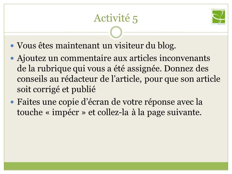 Activité 5 Vous êtes maintenant un visiteur du blog.