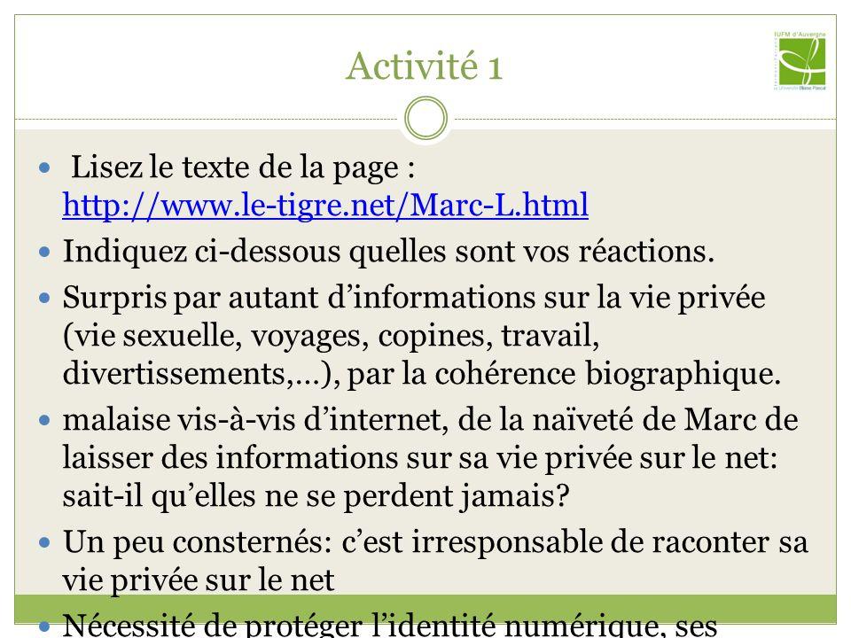 Activité 1 Lisez le texte de la page : http://www.le-tigre.net/Marc-L.html. Indiquez ci-dessous quelles sont vos réactions.
