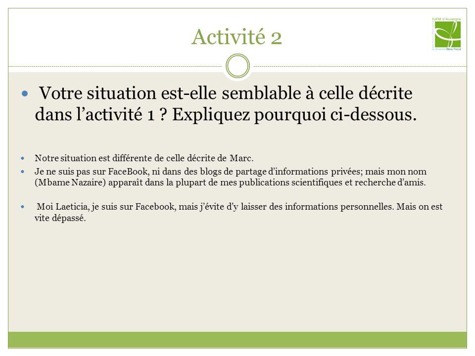 Activité 2 Votre situation est-elle semblable à celle décrite dans l'activité 1 Expliquez pourquoi ci-dessous.