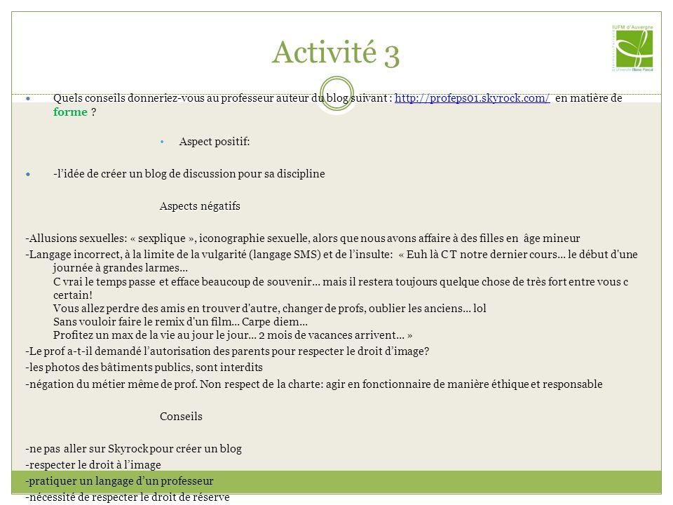 Activité 3 Quels conseils donneriez-vous au professeur auteur du blog suivant : http://profeps01.skyrock.com/ en matière de forme