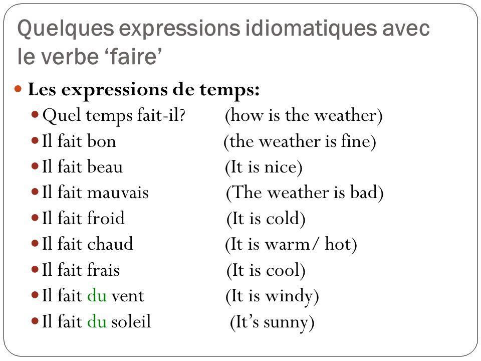 Quelques expressions idiomatiques avec le verbe 'faire'