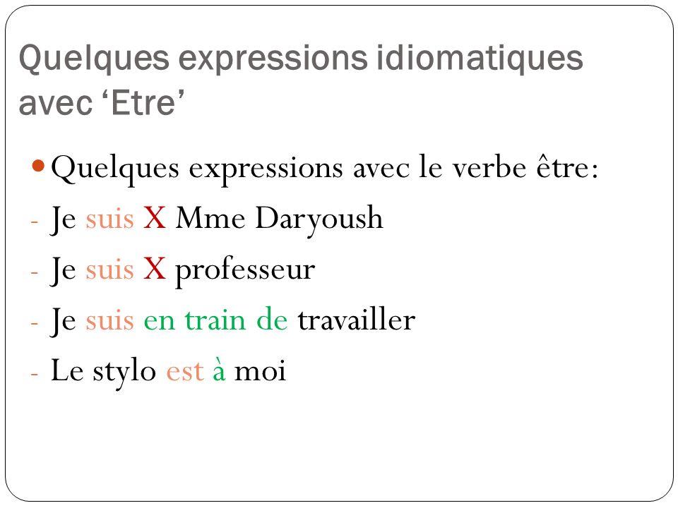 Quelques expressions idiomatiques avec 'Etre'