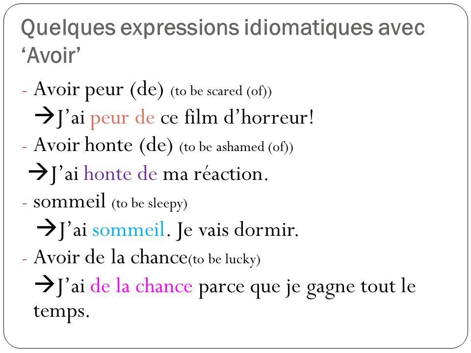 Quelques expressions idiomatiques avec 'Avoir'