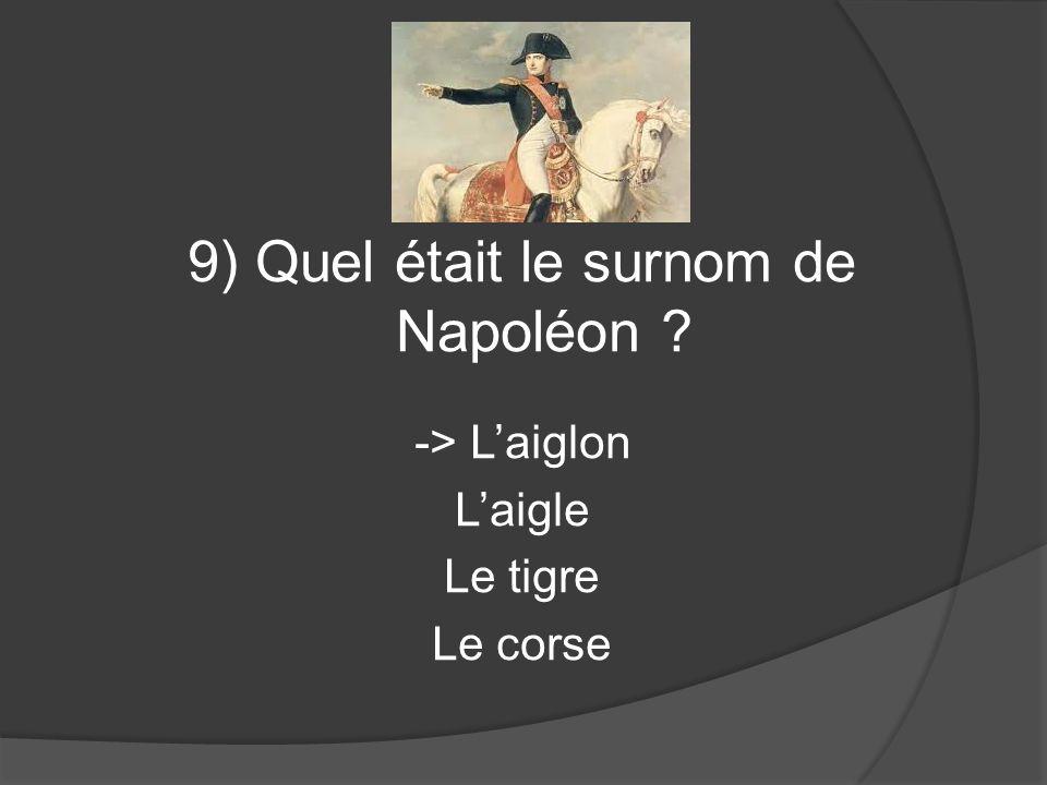 9) Quel était le surnom de Napoléon
