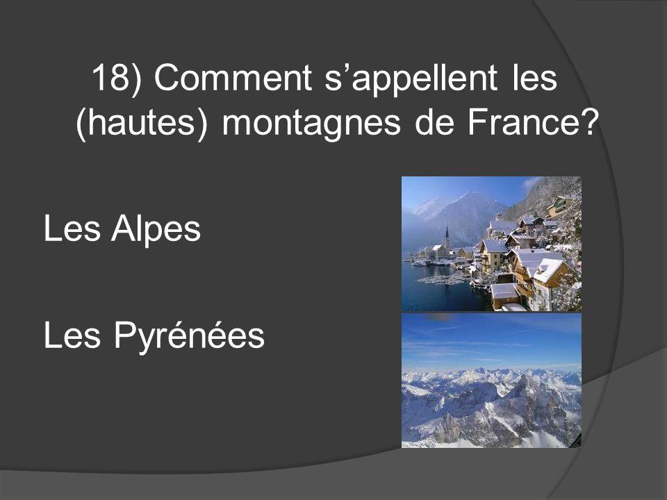 18) Comment s'appellent les (hautes) montagnes de France