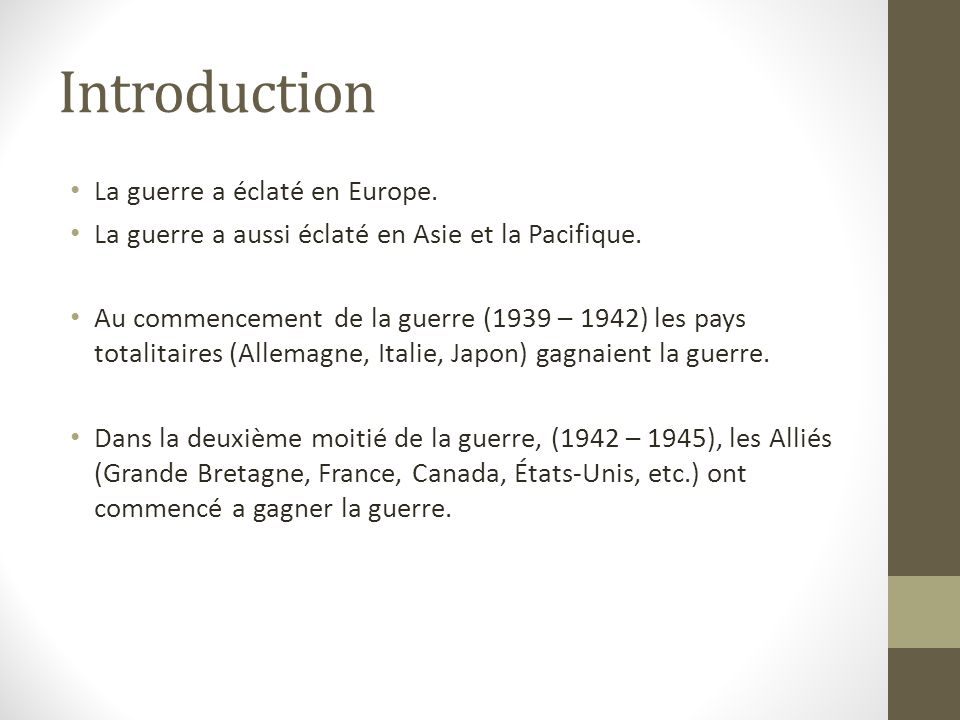 Introduction La guerre a éclaté en Europe.