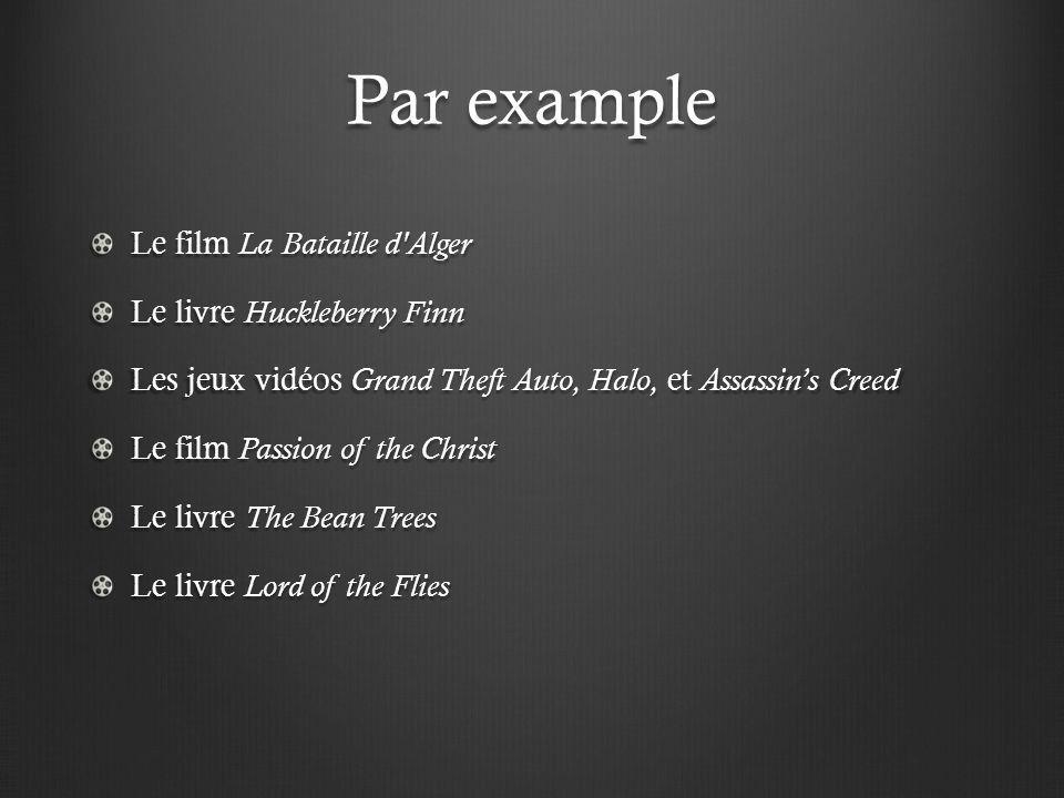 Par example Le film La Bataille d Alger Le livre Huckleberry Finn