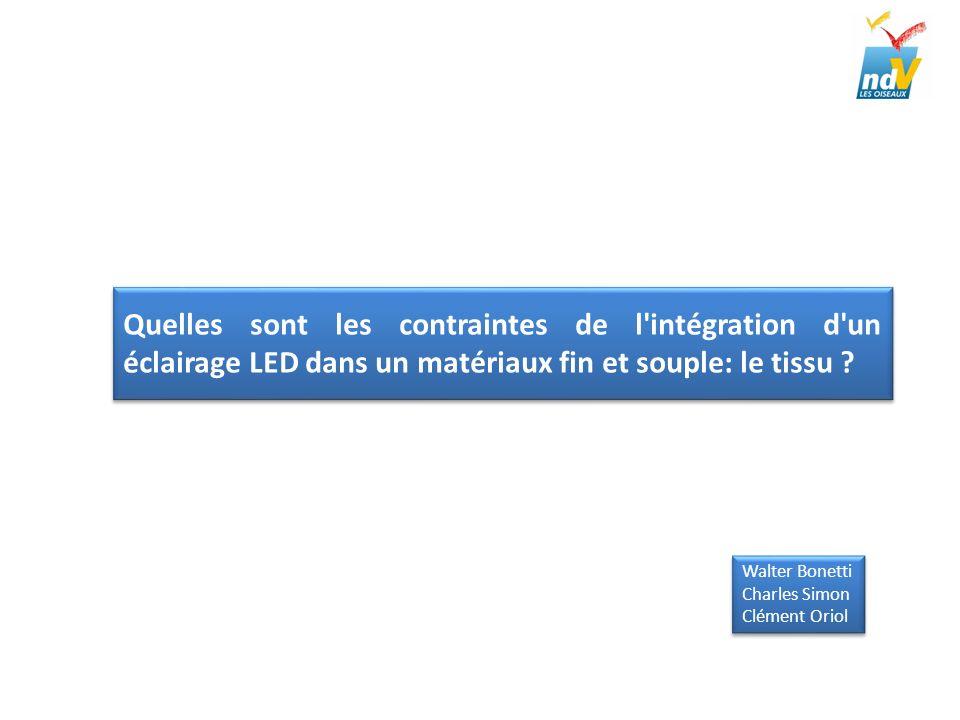 Quelles sont les contraintes de l intégration d un éclairage LED dans un matériaux fin et souple: le tissu