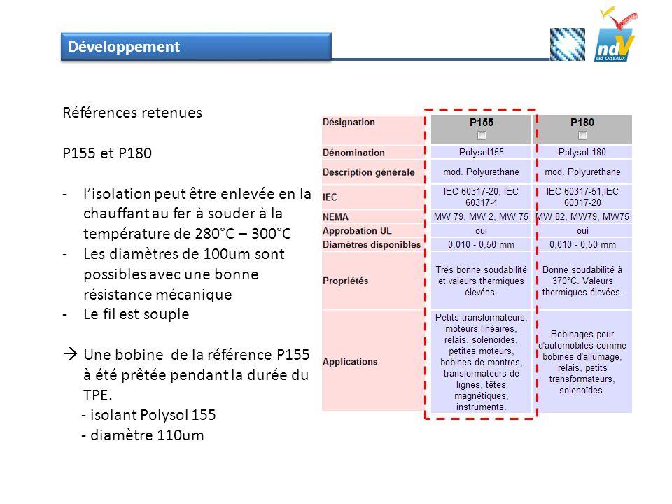 Développement Références retenues. P155 et P180. l'isolation peut être enlevée en la chauffant au fer à souder à la température de 280°C – 300°C.