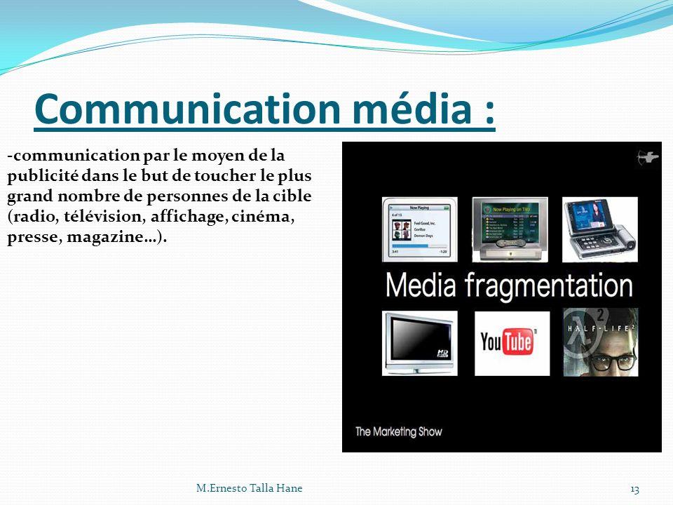 Communication média :