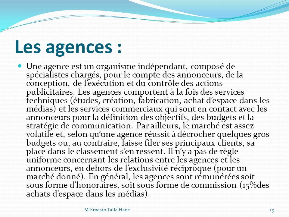Les agences :