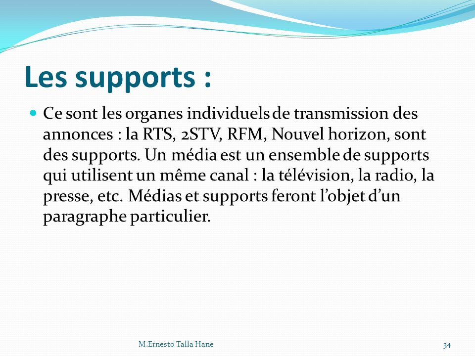 Les supports :