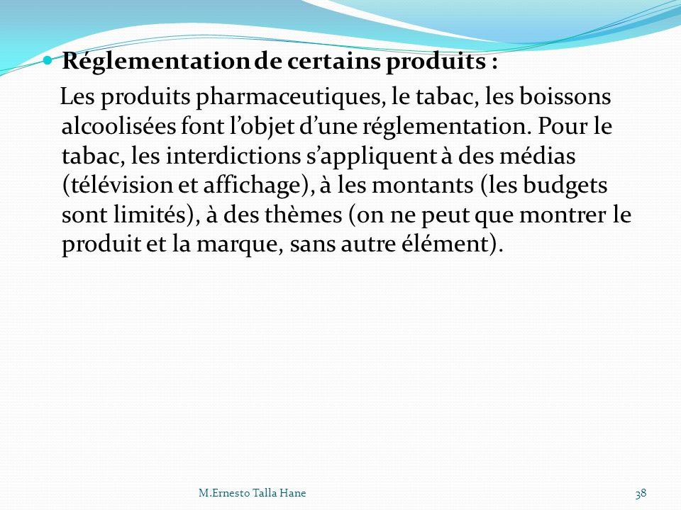 Réglementation de certains produits :