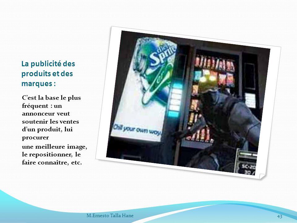 La publicité des produits et des marques :