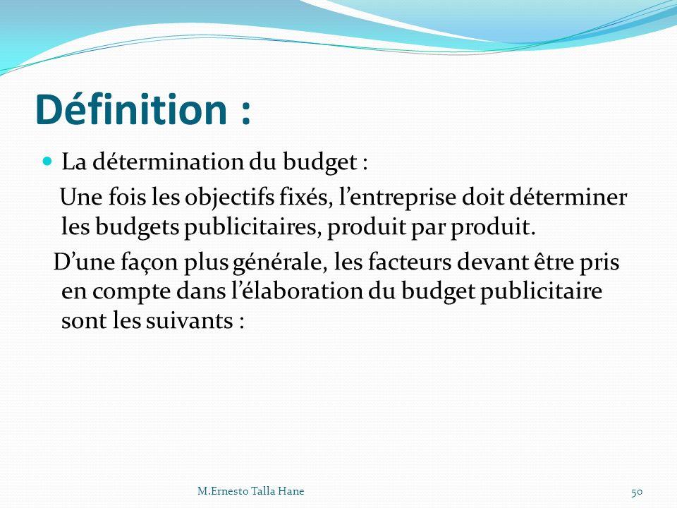 Définition : La détermination du budget :