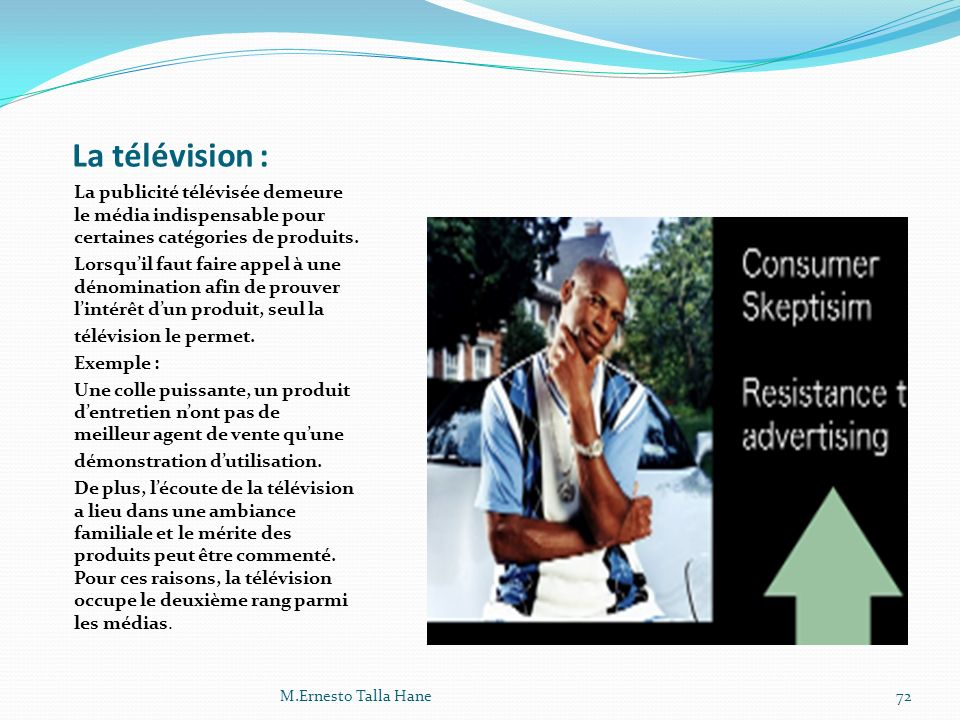 La télévision : La publicité télévisée demeure le média indispensable pour certaines catégories de produits.