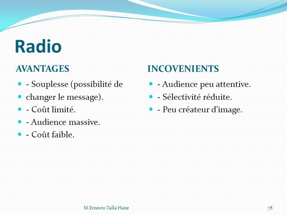 Radio AVANTAGES INCOVENIENTS - Souplesse (possibilité de