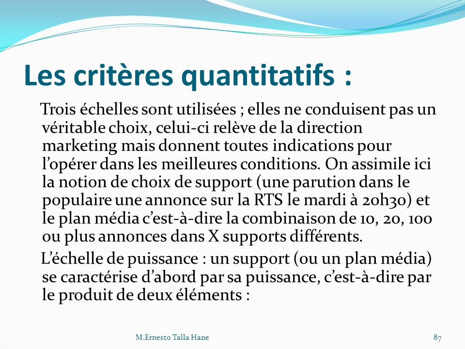 Les critères quantitatifs :