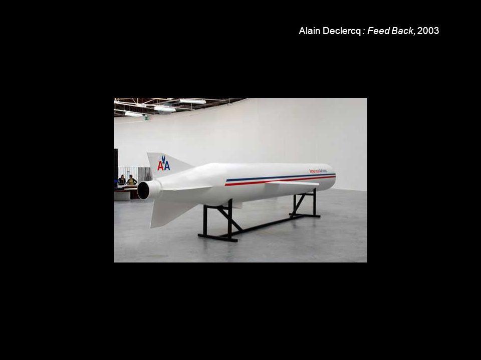 Alain Declercq : Feed Back, 2003
