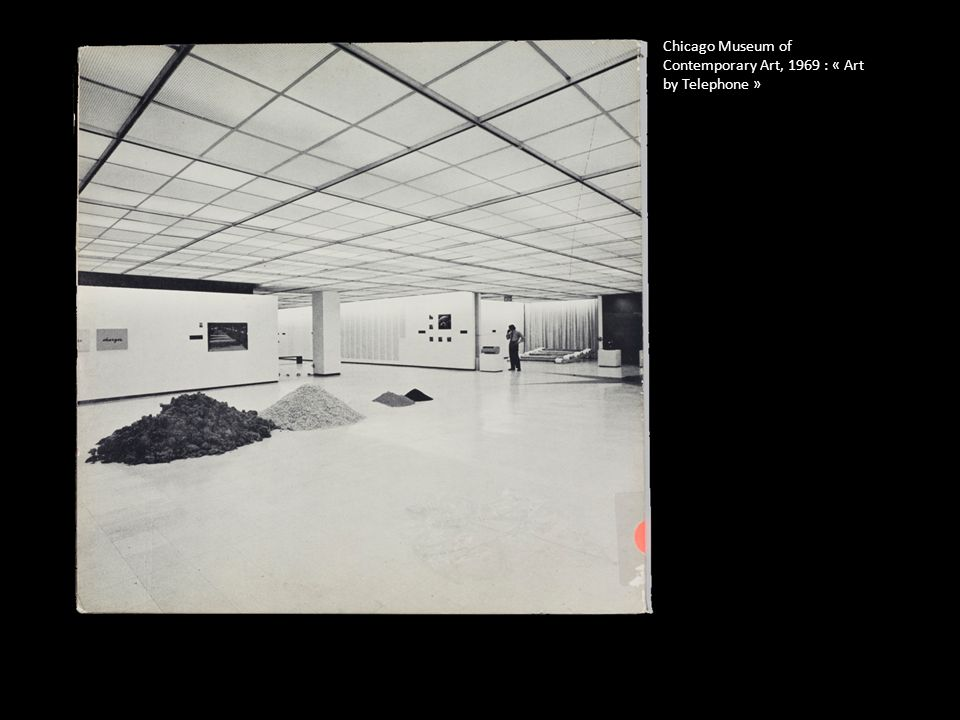 Chicago Museum of Contemporary Art, 1969 : « Art by Telephone »