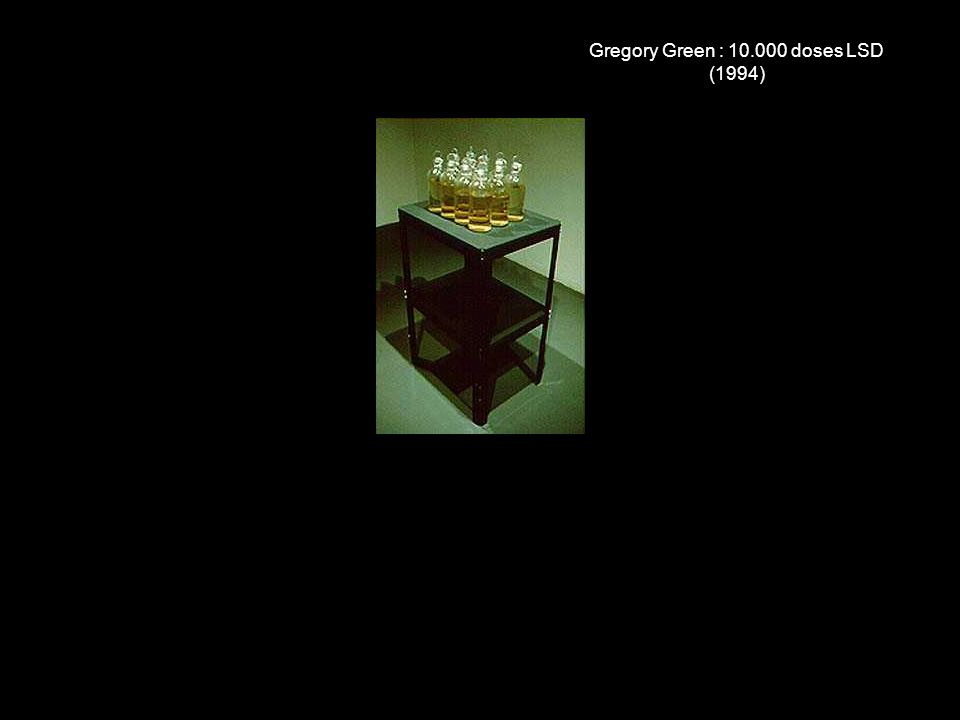 Gregory Green : 10.000 doses LSD (1994)