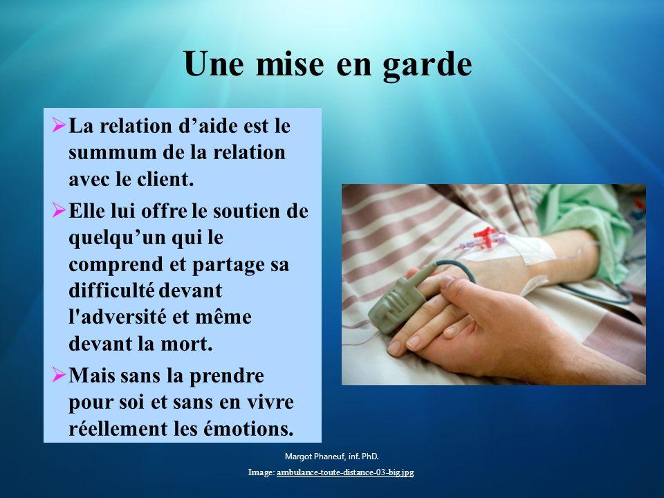 Une mise en garde La relation d'aide est le summum de la relation avec le client.