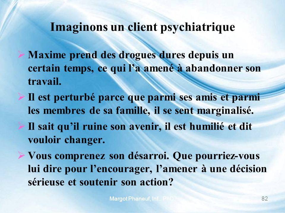 Imaginons un client psychiatrique