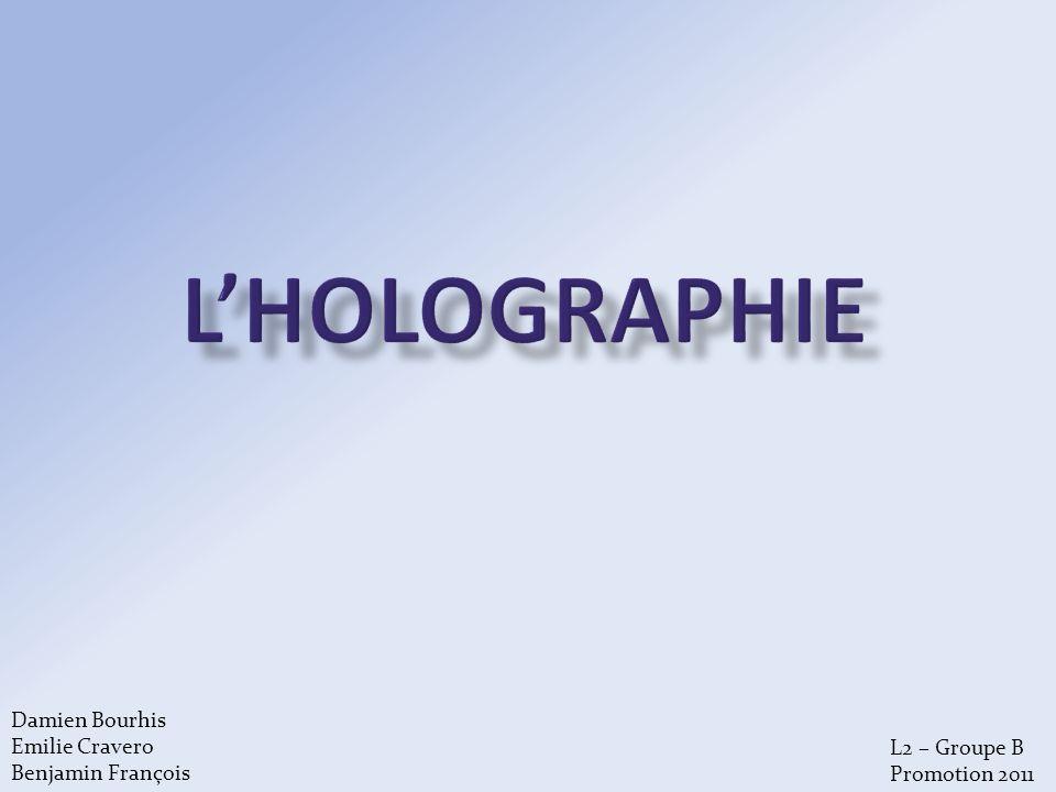 L'holographie Damien Bourhis Emilie Cravero Benjamin François
