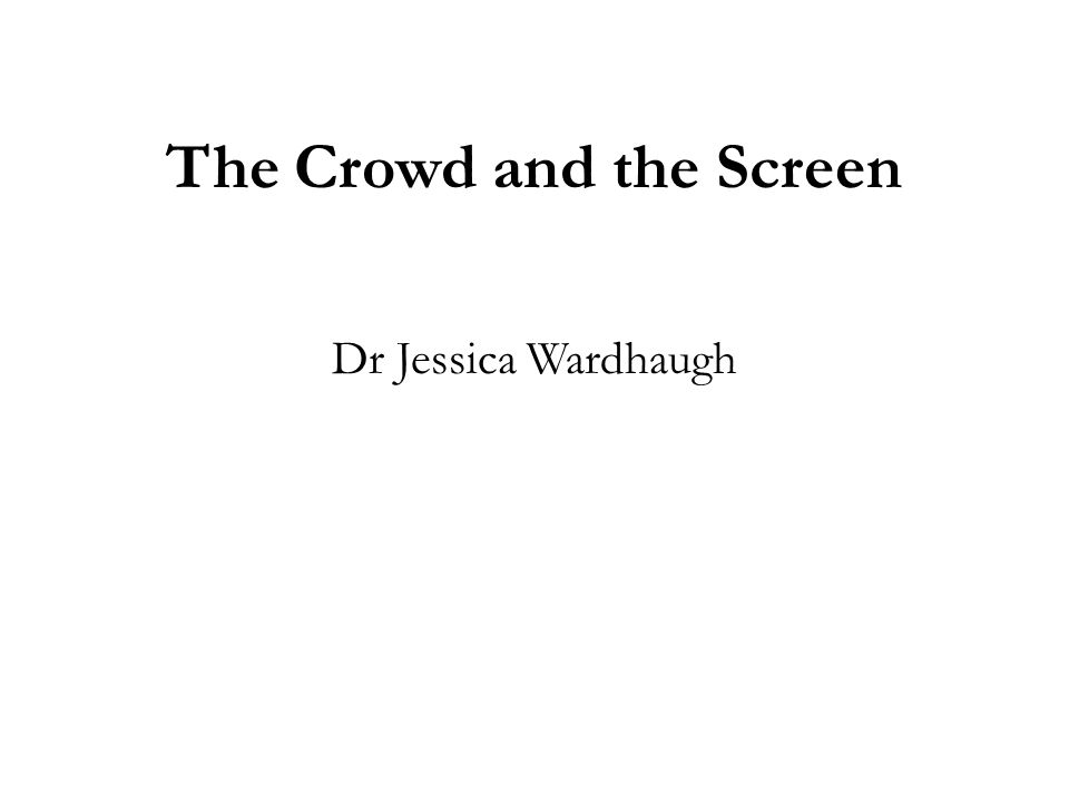 The Crowd and the Screen