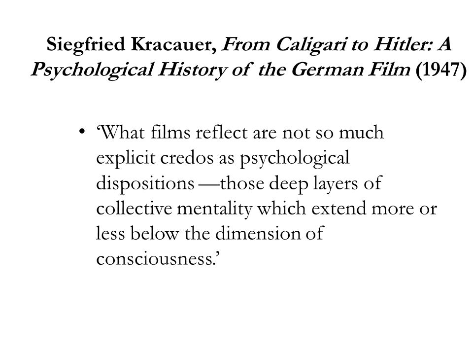 Siegfried Kracauer, From Caligari to Hitler: A Psychological History of the German Film (1947)