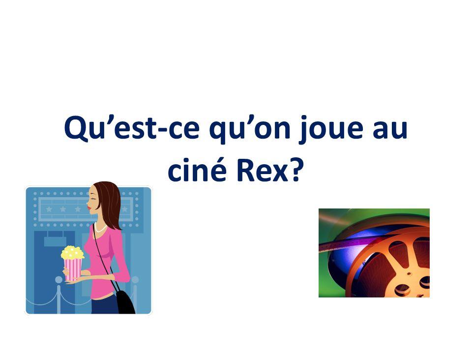 Qu'est-ce qu'on joue au ciné Rex