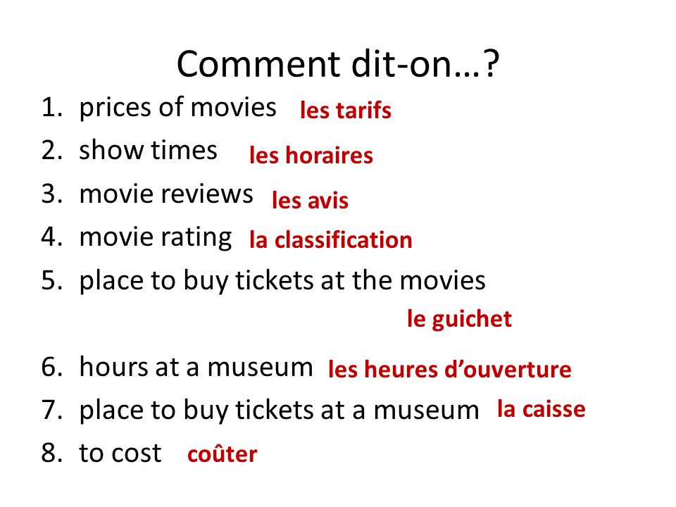 Comment dit-on… prices of movies show times movie reviews